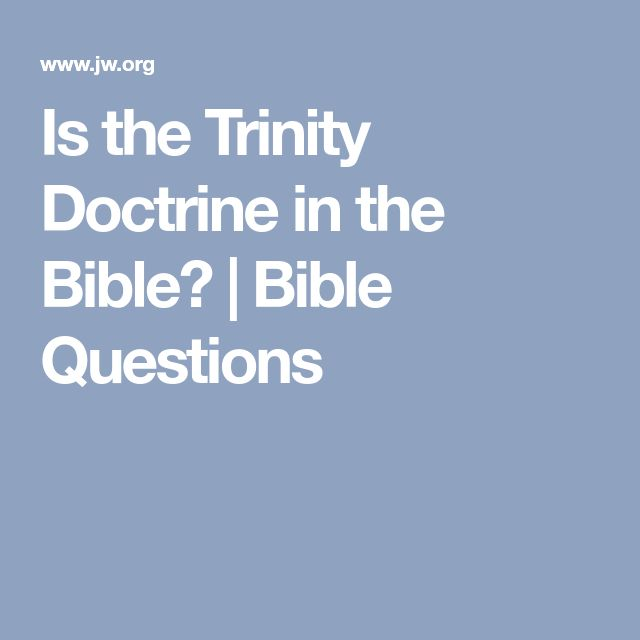 Is the Trinity Doctrine in the Bible? | Bible Questions