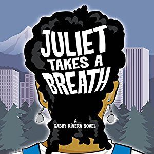 Captivated Reader: Juliet Takes A Breath by Gabby Rivera
