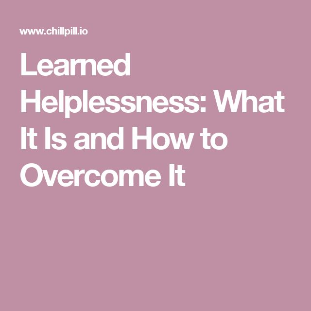 Learned Helplessness: What It Is and How to Overcome It