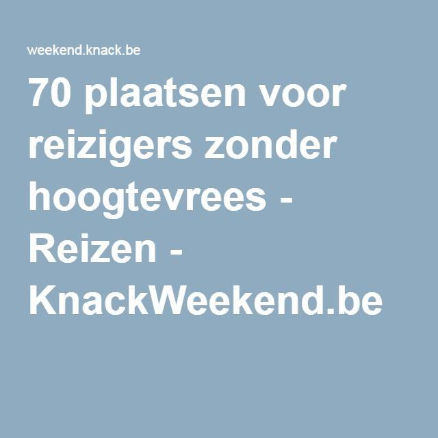 70 plaatsen voor reizigers zonder hoogtevrees - Reizen - KnackWeekend.be
