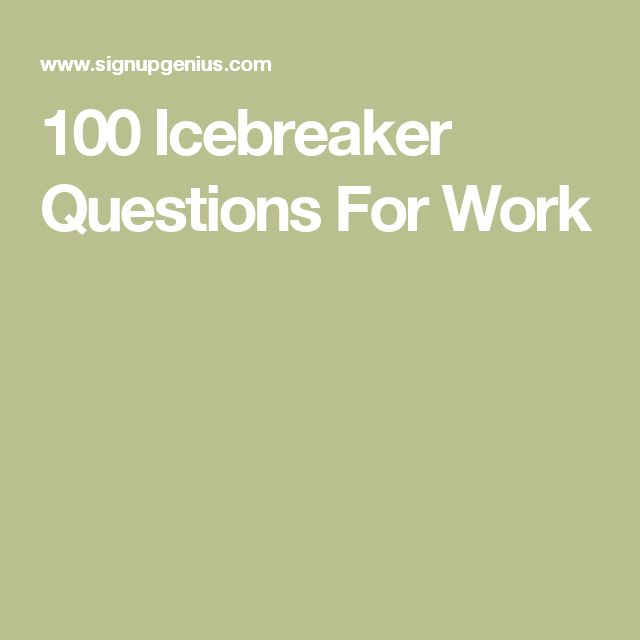100 Icebreaker Questions For Work