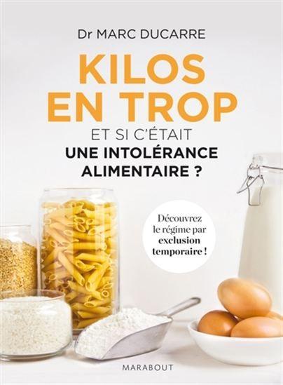 Kilos en trop : et si c'était une intolérance alimentaire? / Dr Marc Ducarre. Éditions Marabout (4)