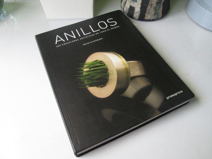 ANILLOS... 500 Creaciones artísticas de todo el mundo - Nicolás Estradad