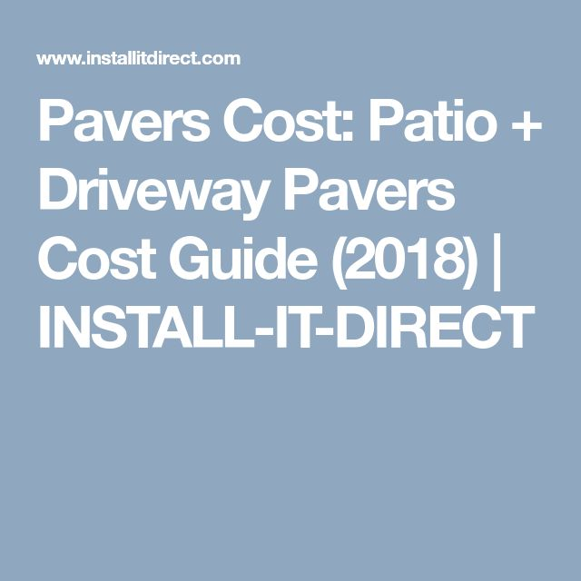 Pavers Cost: Patio + Driveway Pavers Cost Guide (2018) | INSTALL-IT-DIRECT