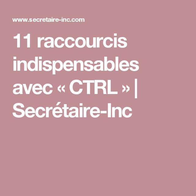 11 raccourcis indispensables avec « CTRL » | Secrétaire-Inc