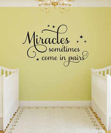 Another great find on #zulily! 'Miracles Come In Pairs' Twins Nursery Wall Quotes™ Decal #zulilyfinds