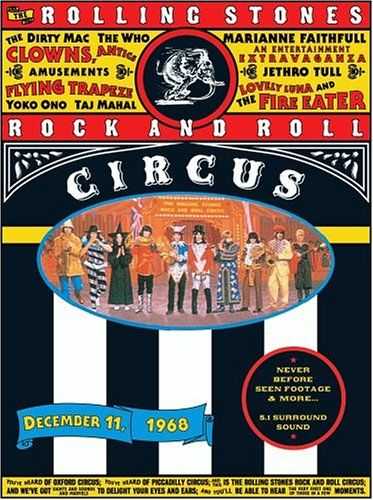 """THE ROLLING STONES ROCK AND ROLL CIRCUS is a film released in 1996 of an 11 December 1968 event put together by The Rolling Stones. The event comprised two concerts on a circus stage and included such acts as The Who, Taj Mahal, Marianne Faithfull, and Jethro Tull. John Lennon and Yoko Ono performed as part of a group called The Dirty Mac, along with Eric Clapton, Mitch Mitchell, and last but not least - The Rolling Stones, performing """"Sympathy for the Devil"""" and other songs."""