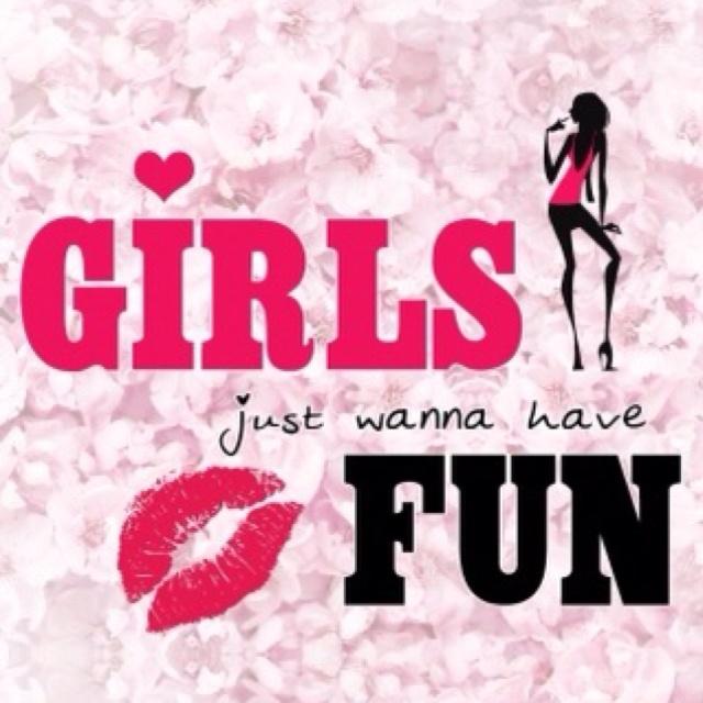 girls just wanna have fun my style girly have fun