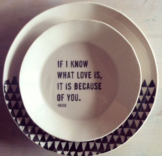 porcelain small dish screenprinted text if i know what love is hesse quote.  via Etsy