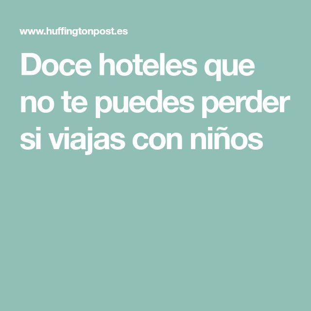 Doce hoteles que no te puedes perder si viajas con niños