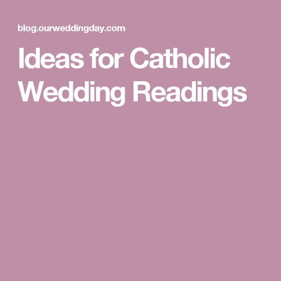 There Are Four Catholic Wedding Readings That Typically Comprise A Ceremony The First Reading From Old Testament Responsorial