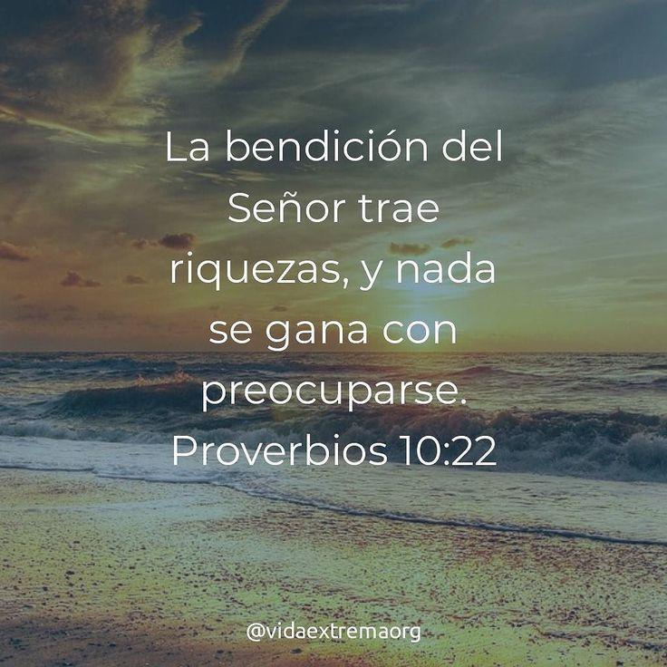 La bendición del Señor trae riqueza y nada se gana con preocuparse. Proverbios 10:22 #SagradasEscrituras #Biblia #Proverbio #VidaExtremaOrg