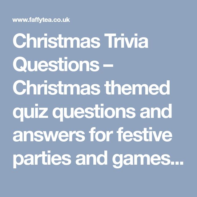 Christmas Trivia Questions – Christmas themed quiz questions and answers for festive parties and games! | Faffy Tea / Blog Christmas Trivia Questions – Christmas themed quiz questions and answers for festive parties and games! | Party Printables, Inspiration, Games & Free Stuff