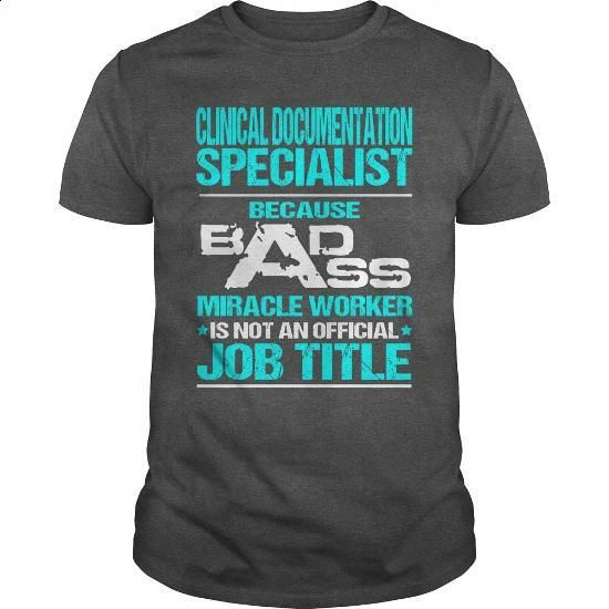 CLINICAL DOCUMENTATION SPECIALIST - BADASS T3 - #pullover #t shirt design…
