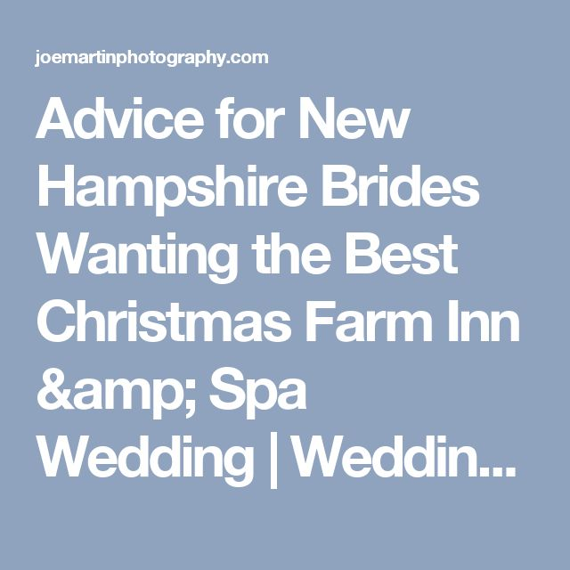 Advice for New Hampshire Brides Wanting the Best Christmas Farm Inn & Spa Wedding | Wedding Venues in New Hampshire | Joe Martin Photography