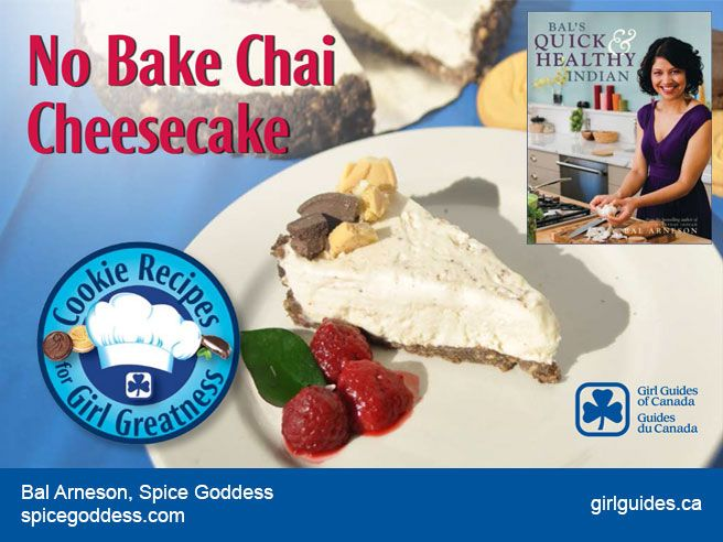"""How did those spices get into a Girl Guide Cookie recipe? Food Network Canada's very own Spice Goddess Bal Arneson put them there! Here's her no-bake chai cheesecake recipe! Don't miss out on the other 5 Canadian chefs and bakers who created mouth-watering desserts for our """"Cookie Recipes for Girl Greatness""""! #Girl_Guides #recipes #cookies #GGC"""