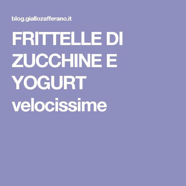FRITTELLE DI ZUCCHINE E YOGURT velocissime