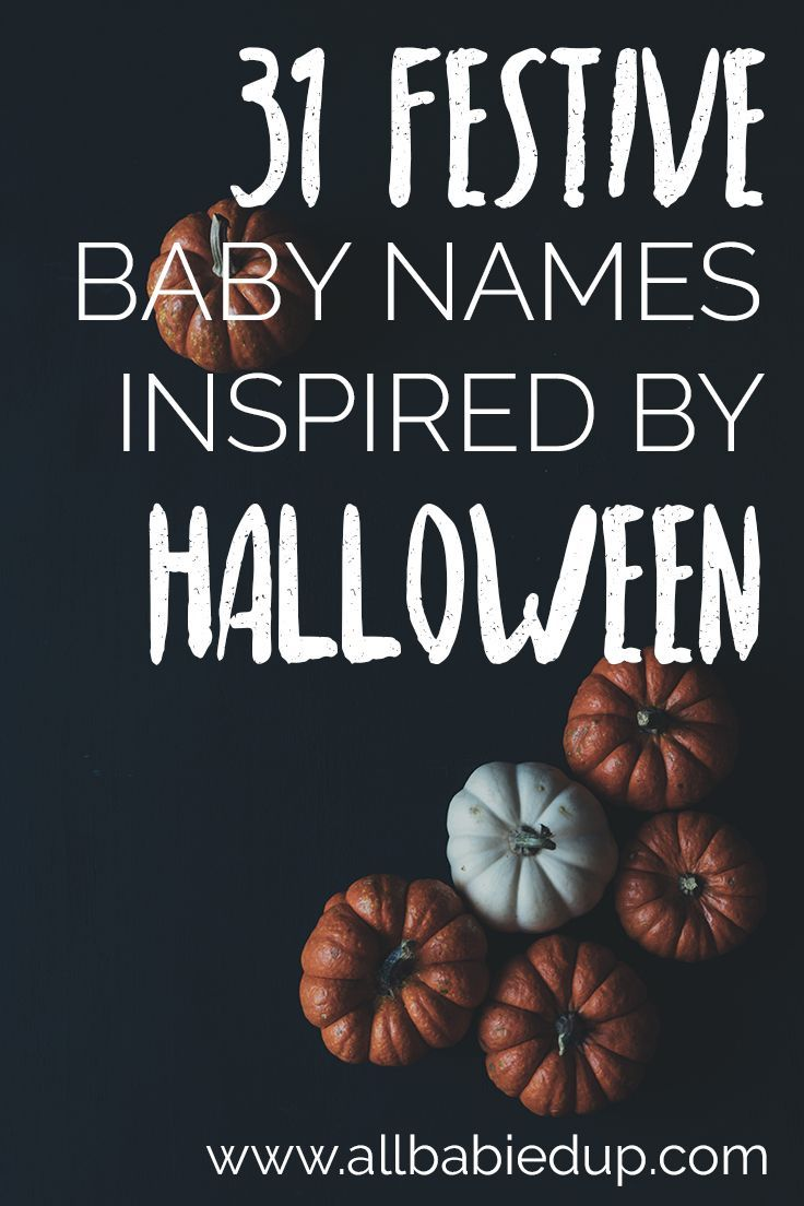 31 festive baby names inspired by halloween is october your favorite time of year do - Names For A Halloween Party