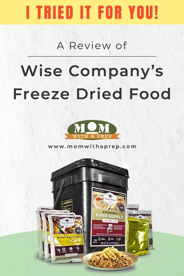 I Tried It For You A Review Of Wise Freeze Dried Foods Freeze
