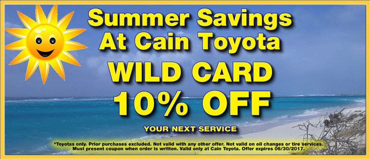 Wild Card! Save 10 on the service of your choice at Cain Toyota - coupon disclaimers