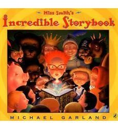 Miss Smiths Incredible Storybook by Michael Garland | Scholastic.com - GH