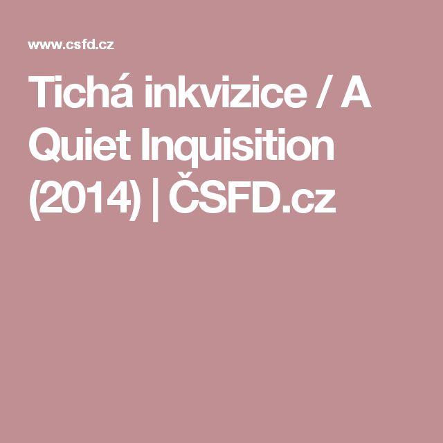 Tichá inkvizice / A Quiet Inquisition (2014) | ČSFD.cz