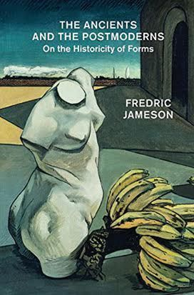Book Review: The Ancients and the Postmoderns by Fredric Jameson