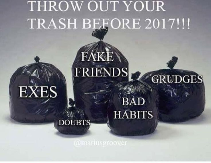 If only it was as easy as to just bag up all the crap and put it out in the trash. It's not easy but something that must be done.
