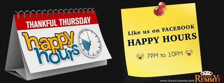 """ENJOY """"THANKFUL THURSDAYS"""" WITH """"FB HAPPY HOURS"""" offer!!!  Starting from 7 pm till 10 pm...Avail this special offer before it expires.  Offer valid for limited time... Hurry.........  https://www.facebook.com/ClassicRummy/app_174961479209942"""