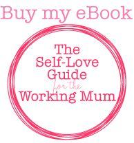 The Self-Love Guide for the Working Mum eBook