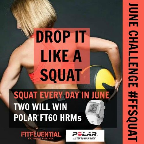 June Challenge: Drop it like a #Squat with #FFSquat - two will #win a Polar HRM