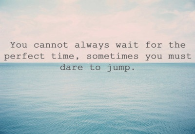 dare to jump: Take Chances, Remember This, Deep Breath, Leapoffaith, Take A Risks, Leap Of Faith, Love Quotes, Inspiration Quotes, Take Risks