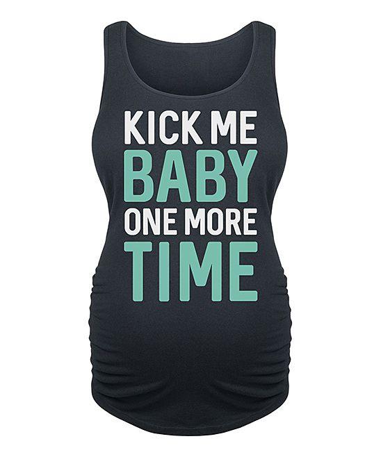 Black 'Kick Me Baby One More Time' Maternity Tank