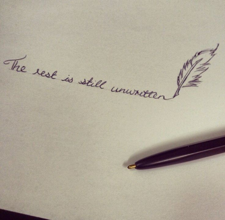 'The Rest is still unwritten...' Love this, who ever came up with it :-) Would print it, put in a frame and hang on the wall