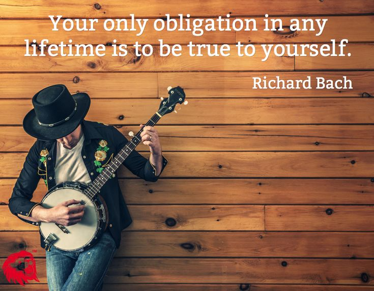 Your only obligation in any lifetime is to be true to yourself. / Richard Bach