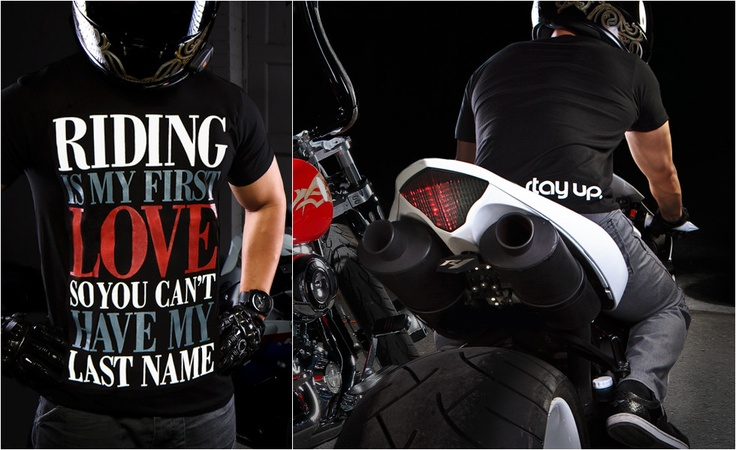 Stay Up. Motolifestyle Tee: Riding Is My First Love