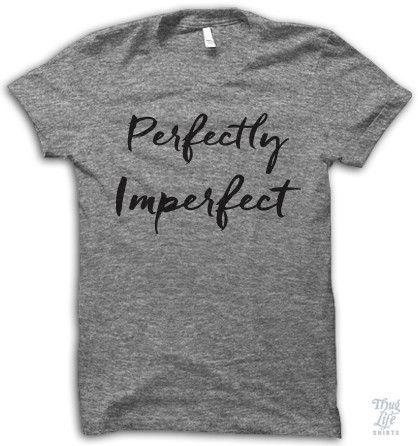 I'm me, Perfectly Imperfect.