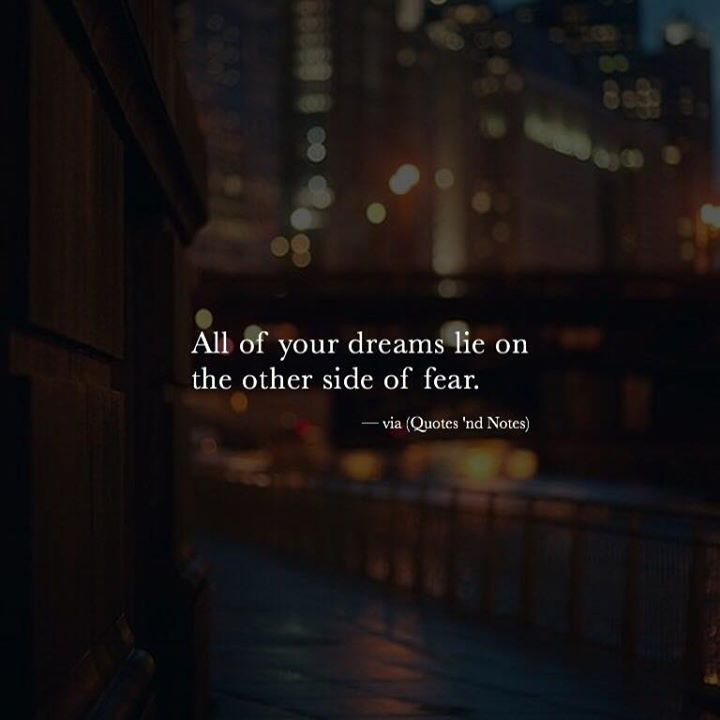 All of your dreams lie on the other side of fear. via (http://ift.tt/2gv4z5J)
