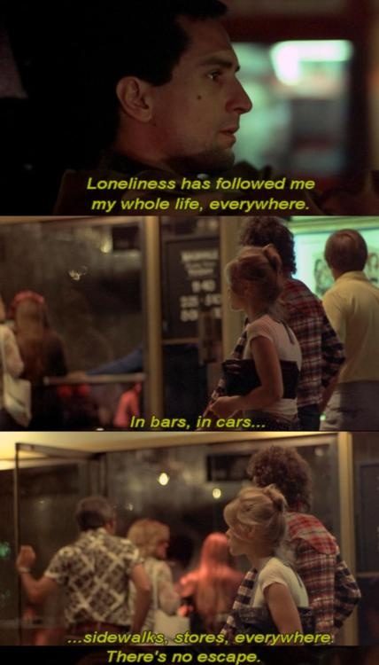 It's crazy how much I can relate to the character of Travis Bickle.