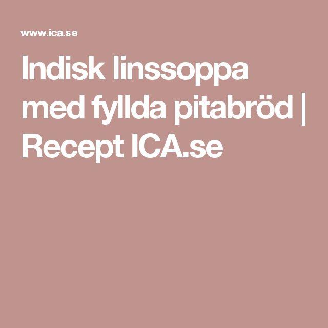 Indisk linssoppa med fyllda pitabröd | Recept ICA.se