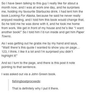EVEN JOHN GREEN (aka fishingboatproceeds) IS OVER OVERWHELMED. | Here's How To Ask Someone Out Using A John Green Book