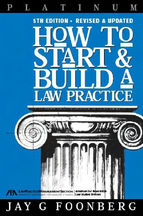 Amazon.com: How to Start & Build a Law Practice (Career Series / American Bar Association) (9781590312476): Jay G. Foonberg: Books