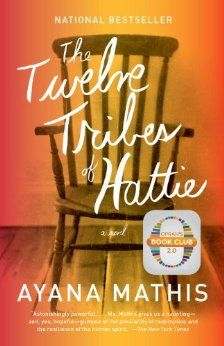 The Twelve Tribes of Hattie by Ayana Mathis - Looks interesting