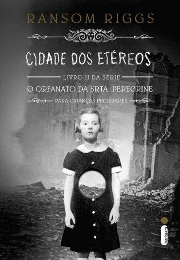 Cidade dos Etereos - O Orfanato da Srta Peregrine para Criancas Peculiares Vol 02 - Ransom Riggs