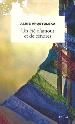 Un été d'amour et de cendres / Aline Apostolska (texte - 2012)