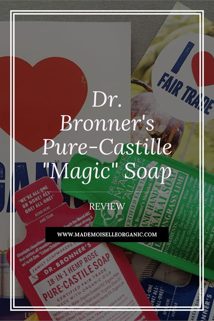 """Looking for a vegan, fair trade and natural soap? Check out my review of Dr. Bronner's Pure-Castille """"Magic"""" Soap ! Click for the full review"""