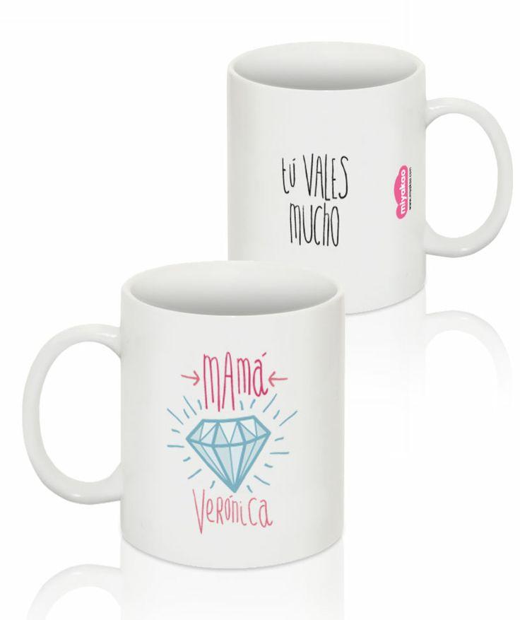 Taza de cerámica para el día de la madre: Mamá tú vales mucho. Con el nombre de mamá. http://www.miyakao.com/es/ceramica/tazas.html