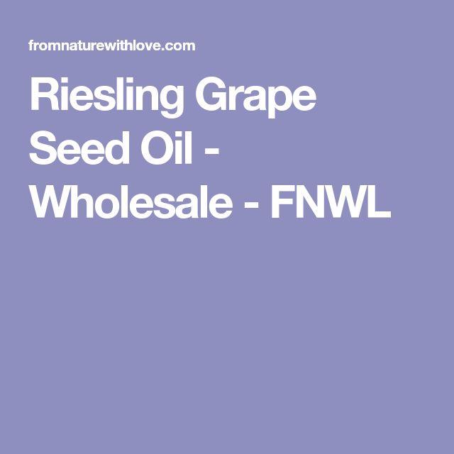 Riesling Grape Seed Oil - Wholesale - FNWL
