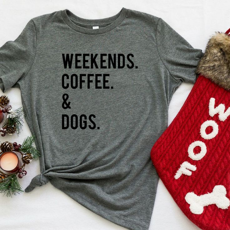 Excited to share the latest addition to my #etsy shop: Weekends, Coffee, Dogs |  Dog Mom | Gifts For Her | Dog Lover Gift | Personalized  Gift Christmas Daughter | Clothing-Gift Gift-For-Mom