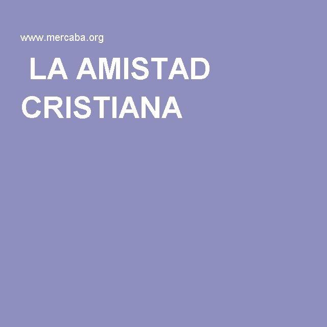 LA AMISTAD CRISTIANA